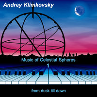 Music of Celestial Spheres, Pt. 1 (From Dusk Till Dawn) — Andrey Klimkovsky