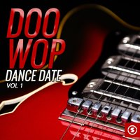 Doo Wop Dance Date, Vol. 1 — сборник