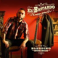 Bleeding Strings — El Bastardo outlaw picker