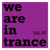 We Are In Trance, Vol.05 — сборник
