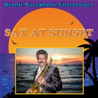 Sax at Sunset — Bernie Saxophone Entertainer