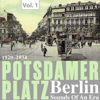 Potsdamer Platz Berlin- Sounds of an Era, Vol. 1 — сборник