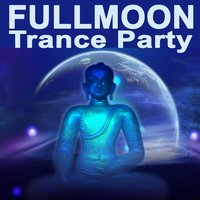 "Fullmoon Trance Party ""The Best of Psy Techno, Goa Trance & Progressice Tech House Anthems"" — сборник"