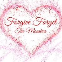 Forgive Forget — The Monsters