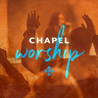 Worship - EP — The Chapel