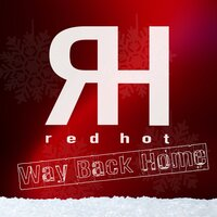 Way Back Home — Red Hot