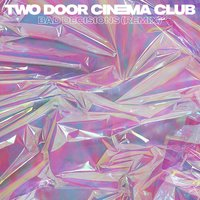 Bad Decisions — Two Door Cinema Club