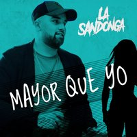 Mayor Que Yo — La Sandonga
