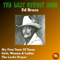 The Last Cowboy Song — Ed Bruce