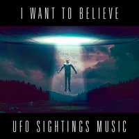 I Want to Believe: UFO sightings music — сборник