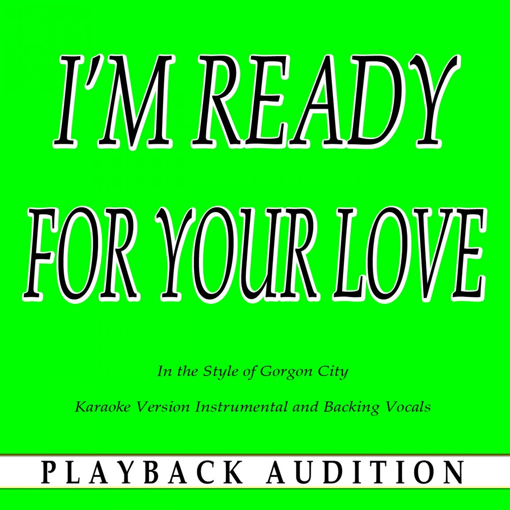 I m ready for your love