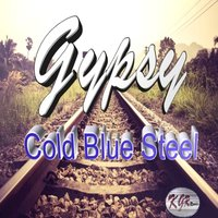 Cold Blue Steel — Gypsy