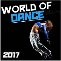 World of Dance 2017 — сборник