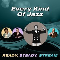 Every Kind of Jazz (Ready, Steady, Stream) — сборник