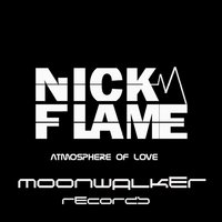Atmosphere of Love — Nick Flame