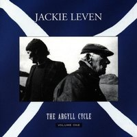 Songs from the Argyll Cycle, Vol. 1 — Jackie Leven