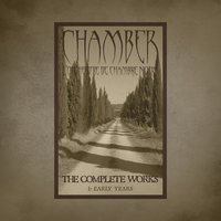 The Complete Works 1: Early Years — Chamber - L'Orchestre De Chambre Noir