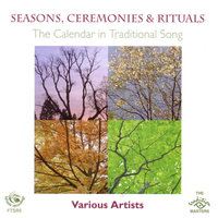 Seasons, Ceremonies & Rituals: The Calendar in Traditional Song — сборник