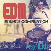Edm Bounce Compilation for Djs — сборник