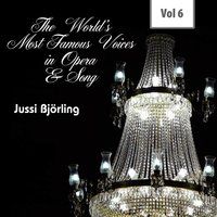The World's Most Famous Voices in Opera & Song, Vol. 6 — Jussi Björling