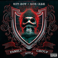 Family Not A Group — Hit-Boy, SOB X RBE