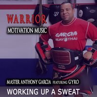 Working up a Sweat — Gyro, Master Anthony Garcia