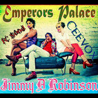 Emperors Palace — Jimmy D Robinson