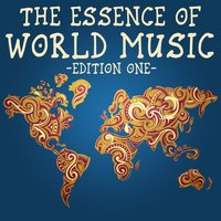 The Essence of World Music, Edition One — сборник