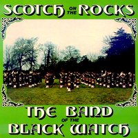 Scotch on the Rocks — The Band Of The Black Watch