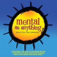 Live It up the Collection — Mental As Anything