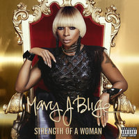Strength Of A Woman — Mary J. Blige