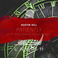 Patiently — Dustin Hill