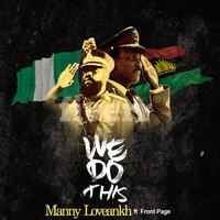 We do this — Manny Loveankh