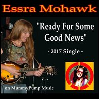 Ready for Some Good News — Essra Mohawk