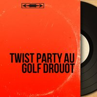 Twist party au golf Drouot — сборник