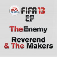 Fifa 13 EP — The Enemy UK, Reverend and the Makers