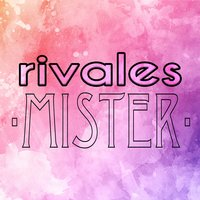 Rivales — MISTER