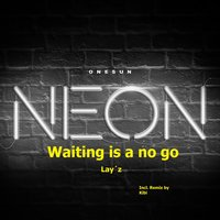 Waiting Is a No Go — Lay´z