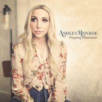 Paying Attention — Ashley Monroe