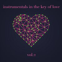 Instrumentals in the Key of Love, Vol. 2 — сборник