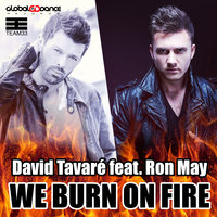 We Burn On Fire — David Tavare feat. Ron May