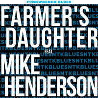 Farmer's Daughter — Funkwrench Blues, Mike Henderson
