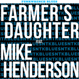 Farmer's Daughter — Mike Henderson, Funkwrench Blues