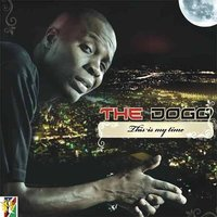 This Is My Time — The Dogg