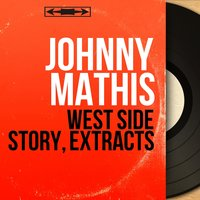 West Side Story, Extracts — Johnny Mathis, Ralph Burns and His Orchestra
