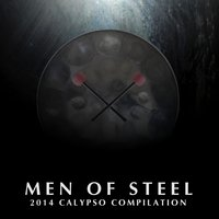 Men of Steel - 2014 Calypso Compilation — сборник