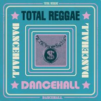 Total Reggae: Dancehall — сборник