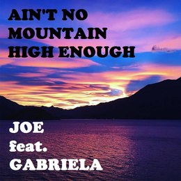 Ain't No Mountain High Enough — Joe, Gabriela
