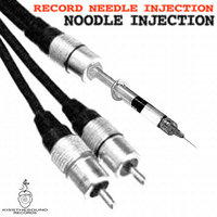 Noodle Injection — Record Needle Injection