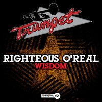 Wisdom — Righteous O'Real